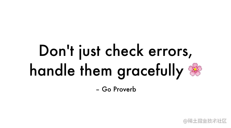 Don't just check errors, handle them gracefully